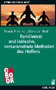 Cover-Bild zu Roth, Erzsébet: Familienrat und inklusive, versammelnde Methoden des Helfens (eBook)