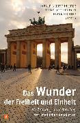 Cover-Bild zu Oettinghaus, Bernd (Hrsg.): Das Wunder der Freiheit und Einheit (eBook)
