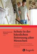 Cover-Bild zu Beck, Trudi (Hrsg.): Schutz in der häuslichen Betreuung alter Menschen