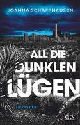 Cover-Bild zu Schaffhausen, Joanna: All die dunklen Lügen