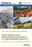 Cover-Bild zu Kowal, Pawel (Hrsg.): Three Revolutions: Mobilization and Change in Contemporary Ukraine I (eBook)