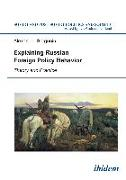 Cover-Bild zu Sergunin, Alexander: Explaining Russian Foreign Policy Behavior (eBook)