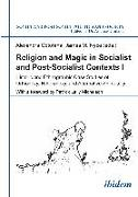 Cover-Bild zu Cotofana, Alexandra (Hrsg.): Religion and Magic in Socialist and Postsocialist Contexts [Part I] (eBook)