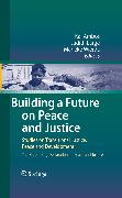Cover-Bild zu Ambos, Kai (Hrsg.): Building a Future on Peace and Justice (eBook)