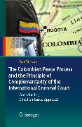 Cover-Bild zu Ambos, Kai: The Colombian Peace Process and the Principle of Complementarity of the International Criminal Court (eBook)
