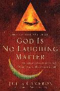 Cover-Bild zu Cameron, Julia: God is No Laughing Matter (eBook)