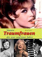 Cover-Bild zu Storz, Bernd: Unsere Traumfrauen der 50er und 60er Jahre
