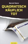 Cover-Bild zu Storz, Bernd: quadratisch - käuflich - tot