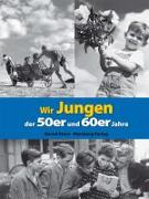 Cover-Bild zu Storz, Bernd: Wir Jungen der 50er und 60er Jahre