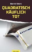 Cover-Bild zu Storz, Bernd: Quadratisch, käuflich, tot (eBook)