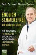 Cover-Bild zu Endlich schmerzfrei und wieder gut leben von Dobos, Prof. Dr. med. Gustav