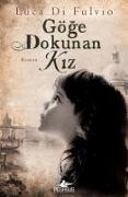 Cover-Bild zu Göge Dokunan Kiz von Di Fulvio, Luca