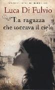 Cover-Bild zu La ragazza che toccava il cielo von Di Fulvio, Luca