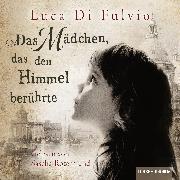 Cover-Bild zu Das Mädchen, das den Himmel berührte (Audio Download) von Di Fulvio, Luca