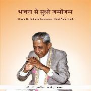 Cover-Bild zu eBook Bhavna Se Sudhare Janmojanm - Hindi Audio Book