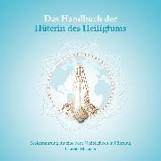 Cover-Bild zu eBook Das Handbuch der Hüterin des Heiligtums - Das Quartett der weiblichen Archetypen - Seelennahrung für eine neue Weiblichkeit in Führung, (ungekürzt)