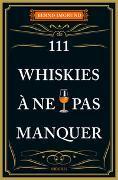 Cover-Bild zu 111 Whiskies à ne pas manquer