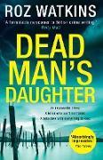 Cover-Bild zu Watkins, Roz: Dead Man's Daughter (A DI Meg Dalton thriller, Book 2) (eBook)