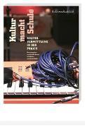Cover-Bild zu Hamer, Gunhild (Hrsg.): Kultur macht Schule