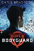 Cover-Bild zu Super Bodyguard (eBook) von Bradford, Chris