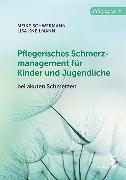 Cover-Bild zu Schwermann, Meike: Pflegerisches Schmerzmanagement für Kinder und Jugendliche (eBook)