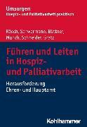 Cover-Bild zu Schwermann, Meike: Führen und Leiten in Hospiz- und Palliativarbeit (eBook)