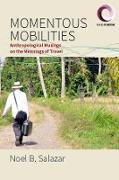 Cover-Bild zu Salazar, Noel B.: Momentous Mobilities (eBook)