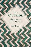 Cover-Bild zu Elliot, Alice: The Outside: Migration as Life in Morocco