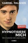 Cover-Bild zu Palacios, Gabriel: Hypnotisiere mich (eBook)