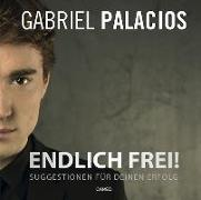 Cover-Bild zu Palacios, Gabriel: Endlich frei!