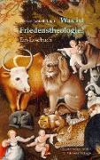 Cover-Bild zu Nauerth, Thomas (Hrsg.): Was ist Friedenstheologie?
