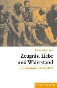 Cover-Bild zu Nauerth, Thomas: Zeugnis, Liebe und Widerstand