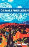 Cover-Bild zu Dear, John: Gewaltfrei leben (eBook)
