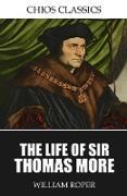 Cover-Bild zu Roper, William: The Life of Sir Thomas More (eBook)