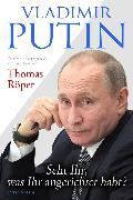 Cover-Bild zu Röper, Thomas: Vladimir Putin: Seht Ihr, was Ihr angerichtet habt? (eBook)