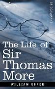 Cover-Bild zu Roper, William: The Life of Sir Thomas More