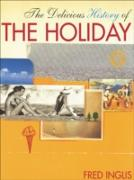 Cover-Bild zu Inglis, Fred: The Delicious History of the Holiday (eBook)