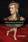 Cover-Bild zu Inglis, Fred: A Short History of Celebrity