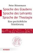 Cover-Bild zu Hünermann, Peter: Sprache des Glaubens - Sprache des Lehramts - Sprache der Theologie (eBook)