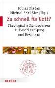 Cover-Bild zu Kläden, Tobias (Hrsg.): Zu schnell für Gott? (eBook)