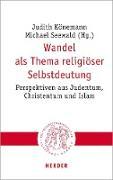 Cover-Bild zu Könemann, Judith (Hrsg.): Wandel als Thema religiöser Selbstdeutung (eBook)
