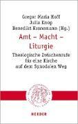 Cover-Bild zu Hoff, Gregor Maria (Hrsg.): Amt - Macht - Liturgie (eBook)