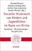 Cover-Bild zu Hilpert, Konrad (Hrsg.): Sexueller Missbrauch von Kindern und Jugendlichen im Raum von Kirche (eBook)
