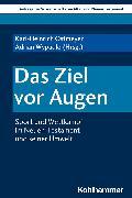 Cover-Bild zu Dietrich, Walter (Reihe Hrsg.): Das Ziel vor Augen (eBook)