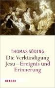 Cover-Bild zu Söding, Thomas: Die Verkündigung Jesu - Ereignis und Erinnerung (eBook)