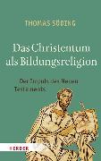 Cover-Bild zu Söding, Thomas: Das Christentum als Bildungsreligion (eBook)
