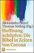 Cover-Bild zu Brand, Aleksandra (Hrsg.): Hoffnung schöpfen: Die Bibel in Zeiten von Corona