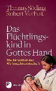 Cover-Bild zu Söding, Thomas: Das Flüchtlingskind in Gottes Hand (eBook)