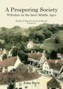 Cover-Bild zu Hare, John: A Prospering Society: Wiltshire in the Later Middle Ages