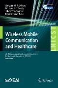 Cover-Bild zu O'Donoghue, John (Hrsg.): Wireless Mobile Communication and Healthcare (eBook)